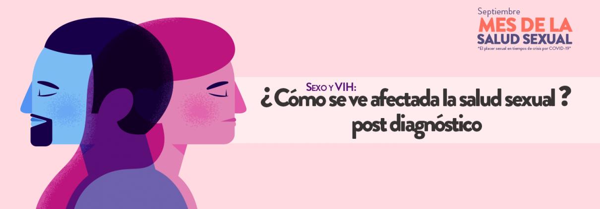 Sexualidad y VIH: Cómo se ve afectada la salud sexual post diagnóstico